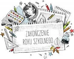 Zakończenie roku szkolnego 2020/2021  - Informacje
